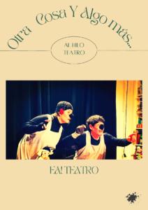 Otra cosa y Algo más @ Ea! Teatro
